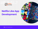 Netflix Like App Development | Get A Free Demo Today!