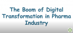The Boom of Digital Transformation in Pharma Industry