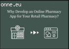 Why Develop an Online Pharmacy App for Your Retail Pharmacy?